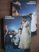 William Trackeray - Balciul desertaciunilor (2 volume)