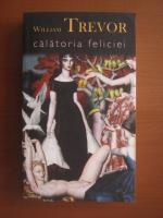 Anticariat: William Trevor - Calatoria Feliciei