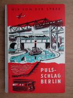 Anticariat: Wir von der spree. Pulsschlag Berlin (volumul 5)