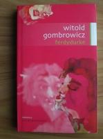Anticariat: Witold Gombrowicz - Ferdydurke