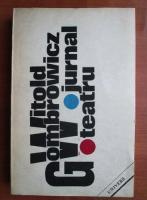 Witold Gombrowicz - Jurnal. Teatru