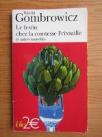 Witold Gombrowicz - Le festin chez la comtesse Fritouille et autres nouvelles
