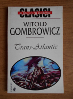 Anticariat: Witold Gombrowicz - Trans-Atlantic