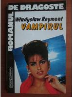 Wladyslaw Reymont - Vampirul