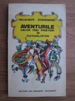 Anticariat: Wojciech Zukrowski - Aventurile celor trei prieteni in Tiutiurlistan