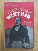 Wolfgang Von Goethe - Suferintele tanarului Werthe