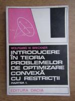 Wolfgang W. Breckner - Introducere in teoria problemelor de optimizare convexa cu restrictii (volumul 1)