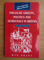 Anticariat: Wyn Grant - Pressure groups, politics and democracy in Britain