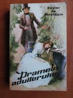 Anticariat: Xavier de Montepin - Dramele adulterului