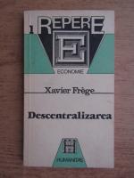 Anticariat: Xavier Frege - Descentralizarea
