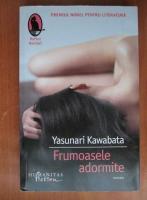 Yasunari Kawabata - Frumoasele adormite