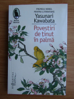 Yasunari Kawabata - Povestiri de tinut in palma