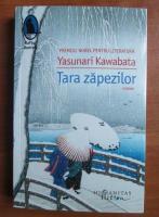 Yasunari Kawabata - Tara zapezilor