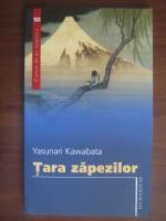 Anticariat: Yasunari Kawabata - Tara zapezilor