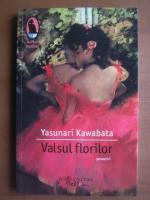 Yasunari Kawabata - Valsul florilor