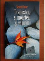 Anticariat: Yasushi Inoue - Dragostea, si moartea, si valurile