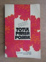 Anticariat: Yolanda Eminescu - Totul parea posibil
