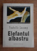 Anticariat: Ysabelle Lacamp - Elefantul albastru