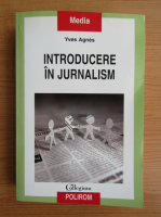 Yves Agnes - Introducere in jurnalism