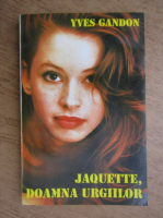 Yves Gandon - Jaquette, doamna urgiilor