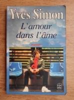 Anticariat: Yves Simon - L'amour dans l'ame