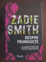 Zadie Smith - Despre frumusete