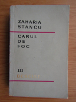 Anticariat: Zaharia Stancu - Carul de foc
