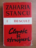 Anticariat: Zaharia Stancu - Clopote si struguri, volumul 1. Descult