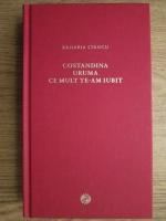Anticariat: Zaharia Stancu - Constandina. Uruma. Ce mult te-am iubit