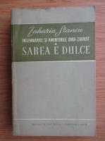 Anticariat: Zaharia Stancu - Insemnarile si amintirile unui ziarist, volumul 1. Sarea e dulce