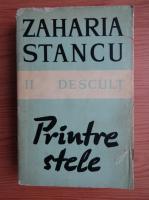 Anticariat: Zaharia Stancu - Printre stele (volumul 2)