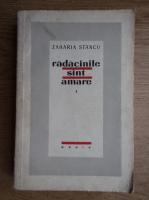 Anticariat: Zaharia Stancu - Radacinile sunt amare (volumul 1)