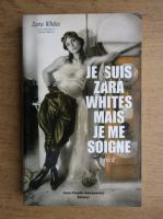 Anticariat: Zara Whites - Je suis Zara Whites mais je me soigne