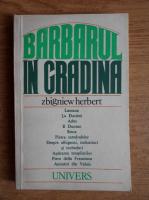 Anticariat: Zbigniew Herbert - Barbarul in gradina