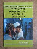 Anticariat: Zece pasi fundamentali spre maturitate crestina. Evenimente deosebite ale Vechiului Testament