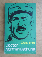 Anticariat: Zhou Erfu - Doctor Norman Bethune
