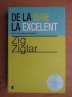 Anticariat: Zig Ziglar - De la bine la excelent