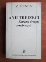 Anticariat: Zigu Ornea - Anii treizeci. Extrema dreapta romaneasca
