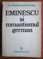 Zoe Dumitrescu Busulenga - Eminescu si romantismul german