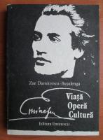 Zoe Dumitrescu Busulenga - Eminescu. Viata, opera, cultura