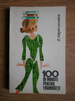 Zofia Wedrowska - 100 de minute pentru frumusete