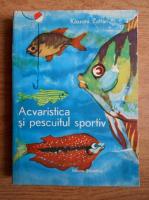 Zoltan Kaszoni - Acvaristica si pescuitul sportiv